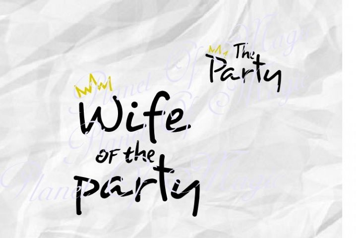Wife Of The Party Svg, Wedding Svg, Bridal Party Svg