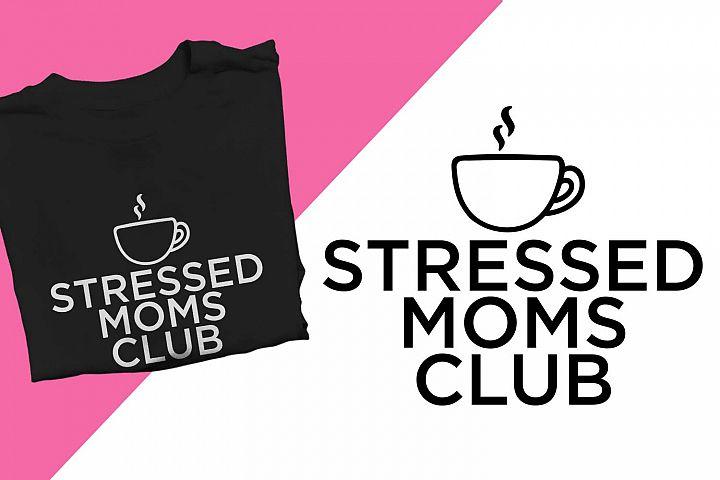 Stressed Moms Club Funny Printable