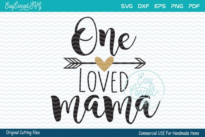 One loved Mama svg, Blessed Mama SVG, Momlife svg