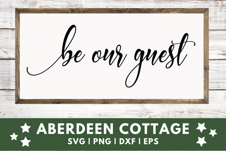 Be Our Guest SVG | PNG | DXF | EPS