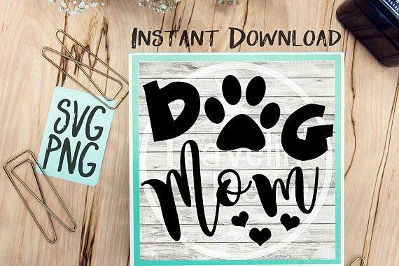 Dog Mom SVG PNG Image Design for Cut Machines Print DIY Design Brother Cricut Cameo Cutout Dog Mom Lover Pet