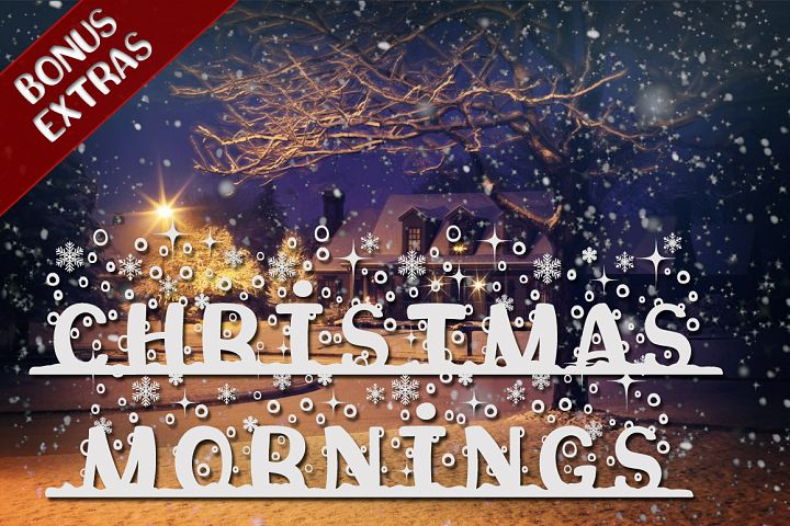 Christmas Mornings Font with Bonus Extras