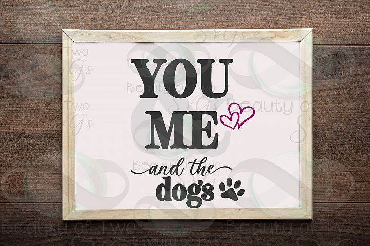 You & Me and the dogs sign svg & png, Farmhouse love svg
