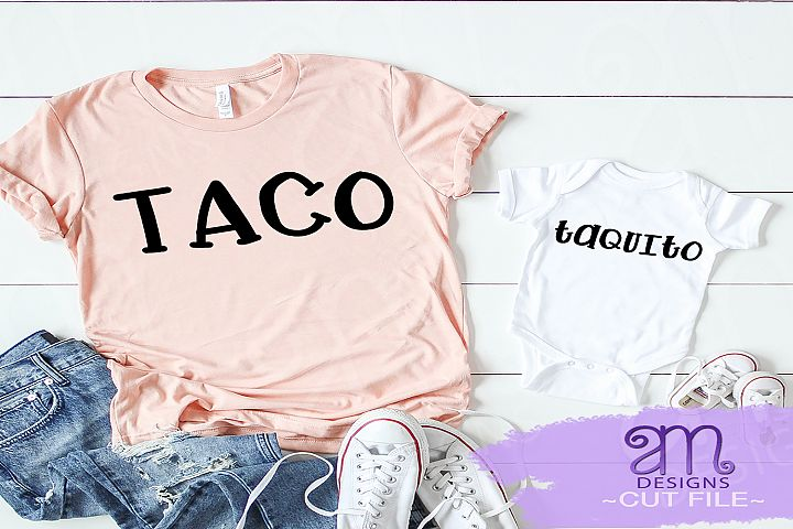 Taco svg, Taquito svg, Mommy and me svg, Mexican food svg