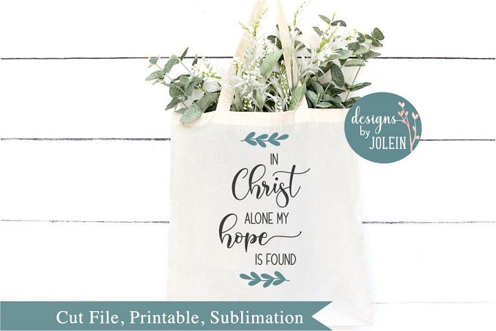 In Christ alone SVG, png, eps, sublimation, printable
