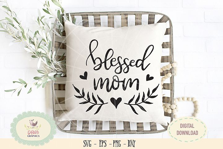 Blessed mom SVG PNG anniversary valentine mothers day