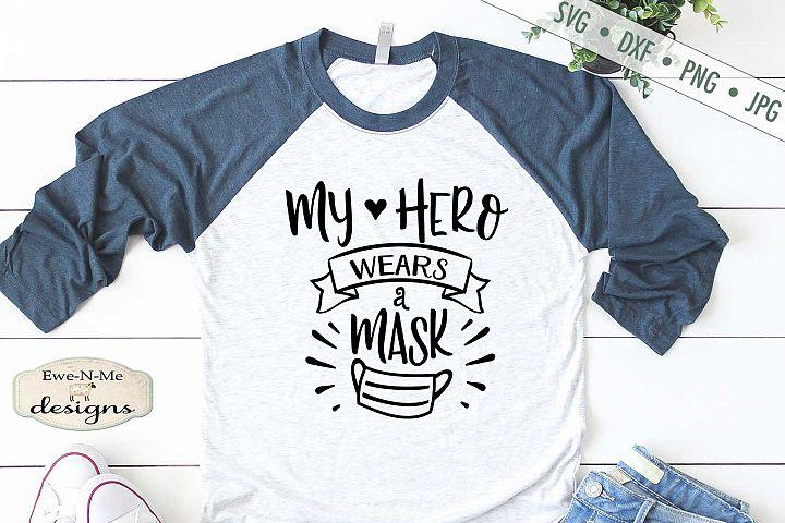 My Hero Wears a Mask - Nurse - Health Care - SVG