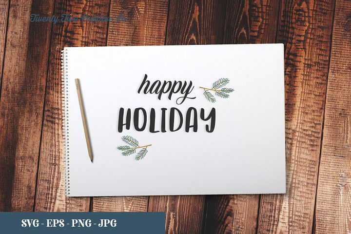 Happy Holiday Cut File - SVG, EPS, PNG, JPG