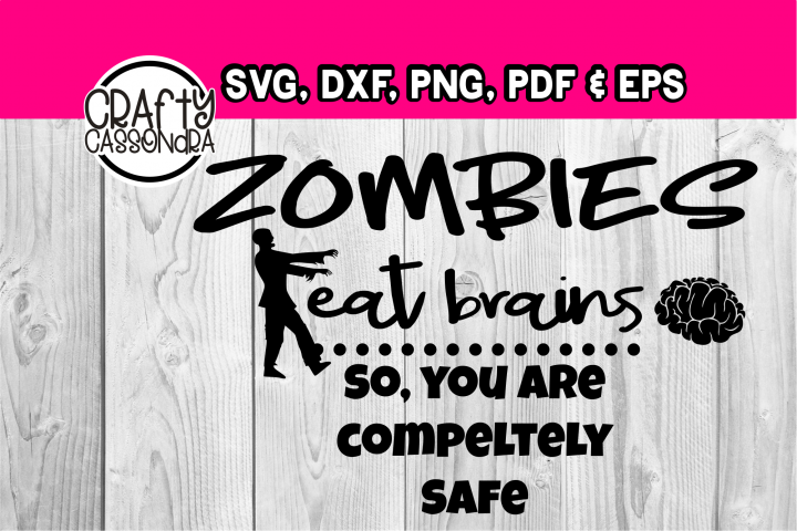 Zombies eat brains.... So, you are completely safe.