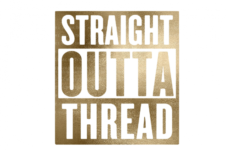 Straight Outta Thread SVG- Sewing SVG PNG DFX
