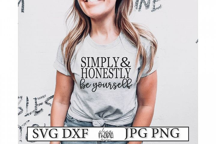 Simple Honestly Be Yourself SVG File
