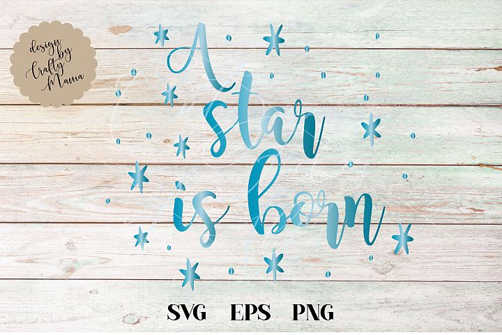 A Star Is Born SVG Sublimation