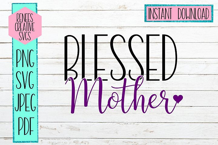 Blessed Mother W/ Heart | Mother SVG | SVG Cutting File