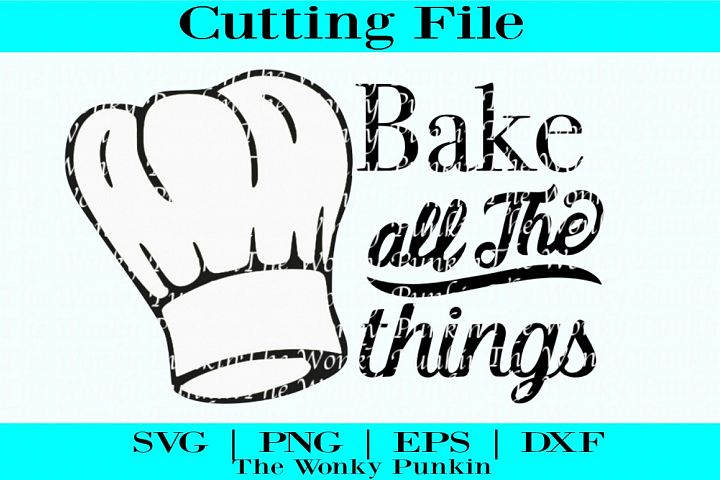 Bake All The Things  , Svg File