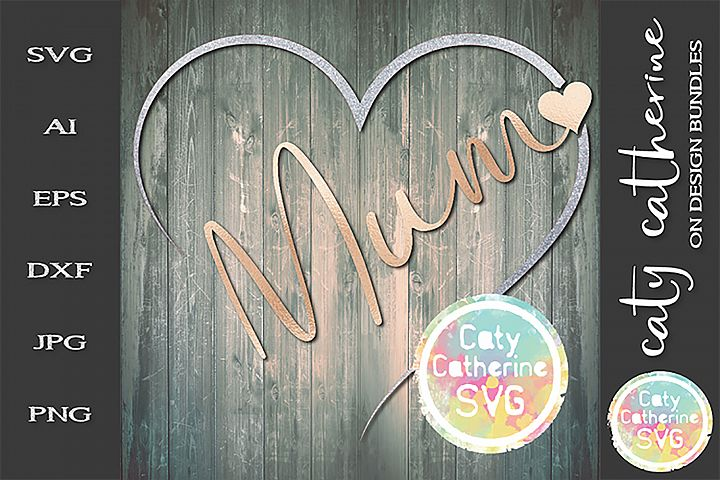 Mum Remembrance Heart SVG Cut File