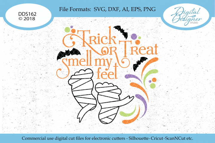 Trick or Treat Smell My Feet Baby Feet SVG PNG DXF Cut File