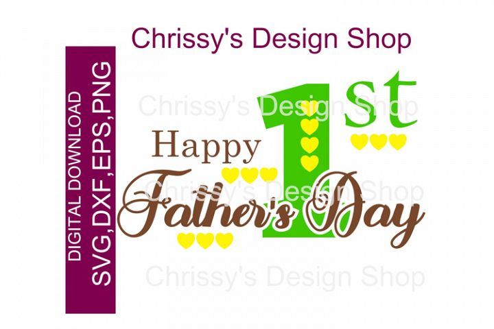 1st Fathers day / Happy Fathers day SVG, DXF EPS