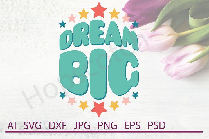 Dream Big SVG, DXF File, Cuttable File