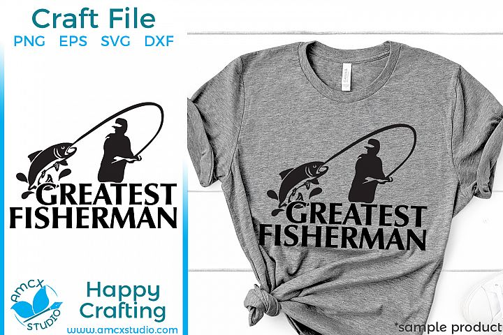 Greatest Fisherman SVG file