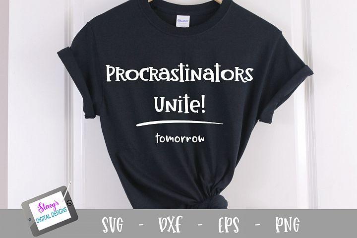 Procrastinators Unite Tomorrow SVG - Funny