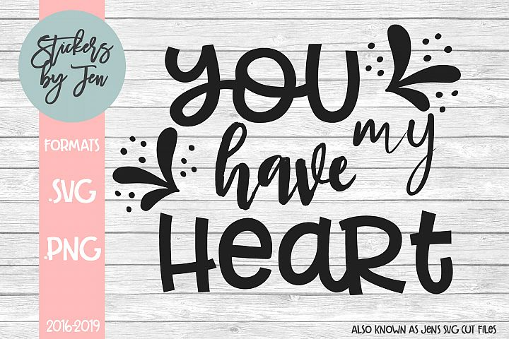 You Have My Heart SVG Cut File