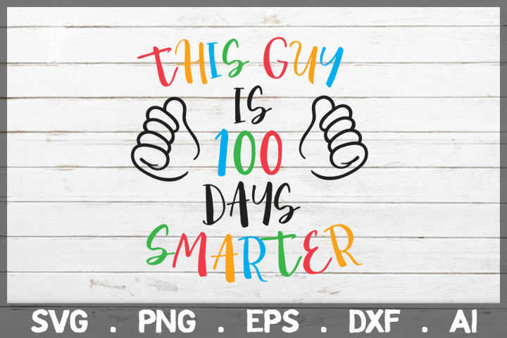 SALE! This Guy is 100 Days smarter svg, 100 days of school
