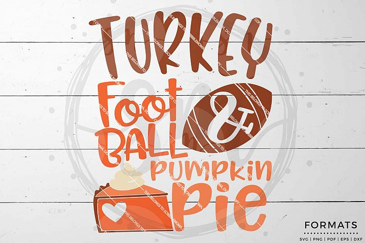 Turkey Football & Pumpkin Pie svg - Thanksgiving svg