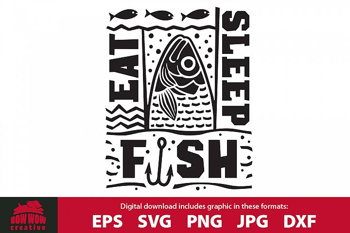 Eat Sleep Fish - Fisherman SVG, EPS, JPG, PNG, DXF
