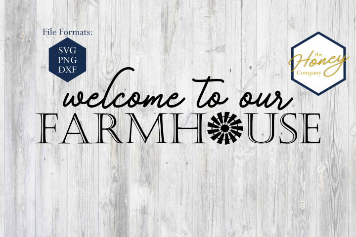 Welcome to Our Farmhouse SVG PNG DXF Farm Windmill Sign