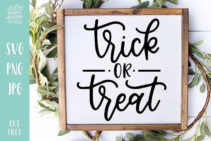 Trick Or Treat, Hand Lettered Halloween SVG Cut File