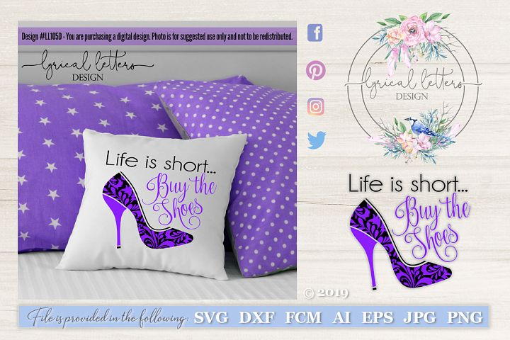Life Is Short Buy the Shoes SVG Cut File LL105D