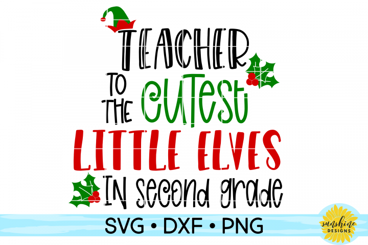 Teacher to the Cutest Elves in Second Grade  Christmas SVG