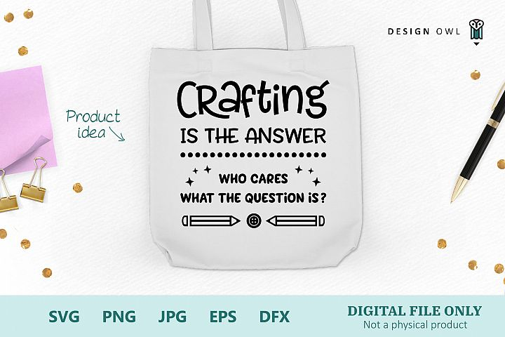 Crafting is the answer - Funny Craft SVG file