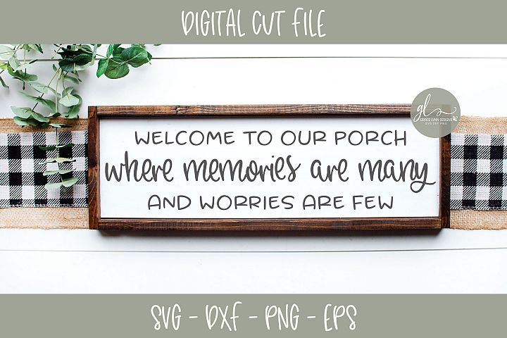 Welcome To Our Porch - SVG Cut File