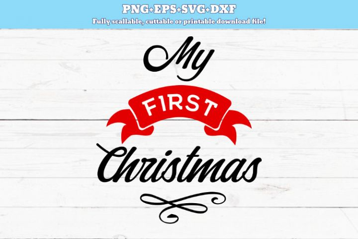 SVG PNG DXF My first Christmas, baby svg, cut file