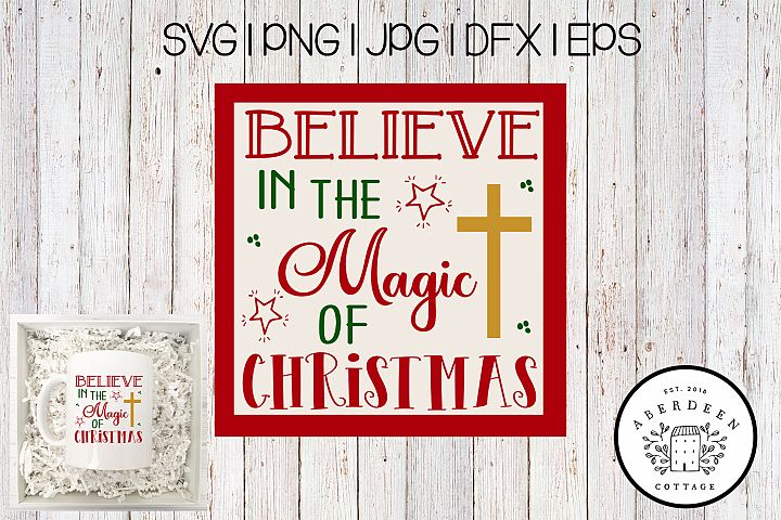 Believe In The Magic of Christmas SVG Design