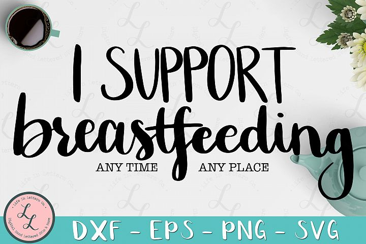I Support Breastfeeding Any Time / Place-Cut File, SVG png
