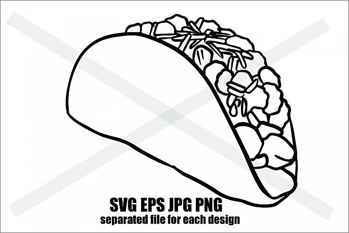 Just Taco- SVG EPS JPG