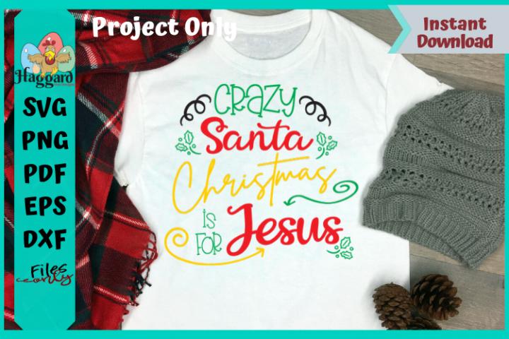 Crazy Santa Christmas is for Jesus