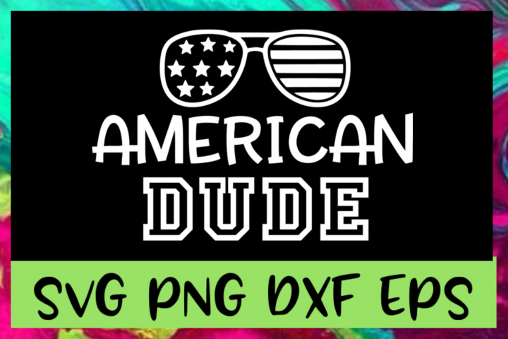 4th of July American Dude SVG PNG DXF & EPS Files