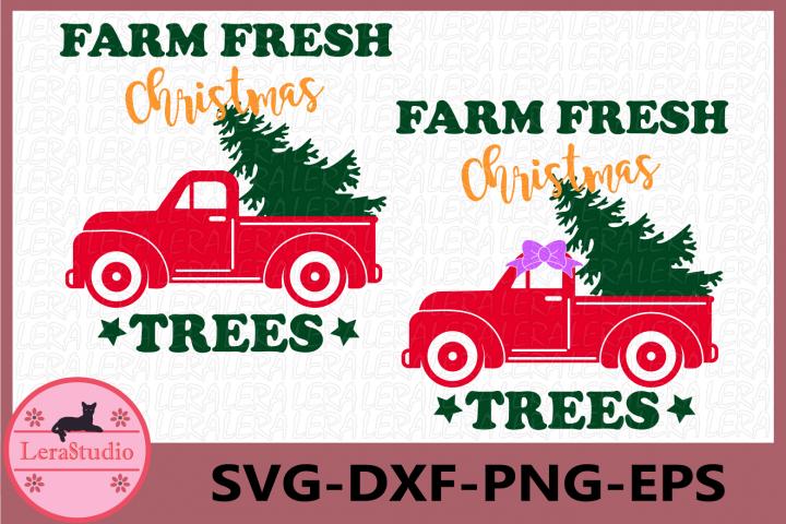 Farm Fresh Christmas Trees SVG, Merry Christmas, Truck Svg