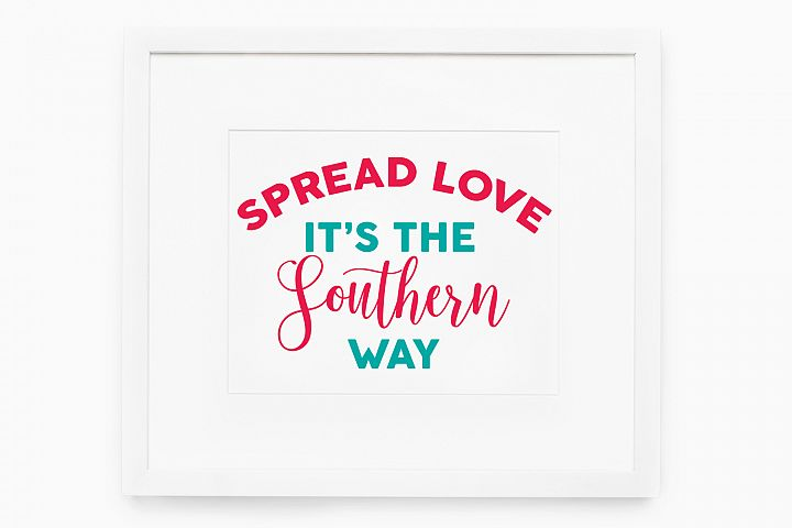 Spread Love Its The Southern Way Hand Lettered SVG File