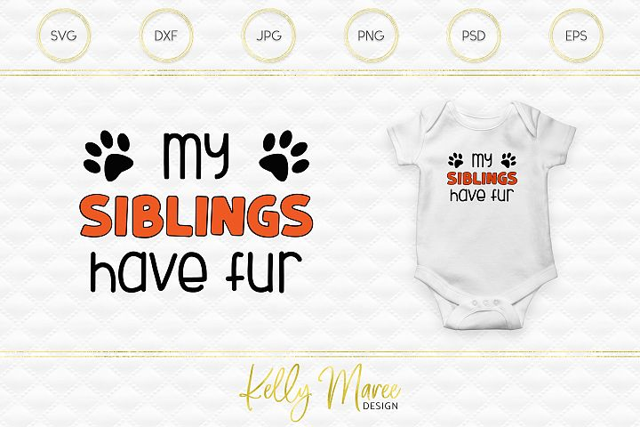 My Siblings Have Fur SVG File | Dog SVG