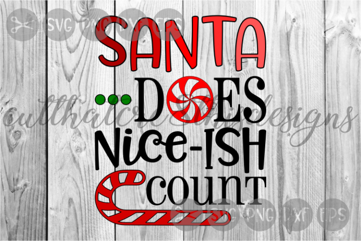 Santa Does Nice Ish Count, Candy Cane, Cut File, SVG.