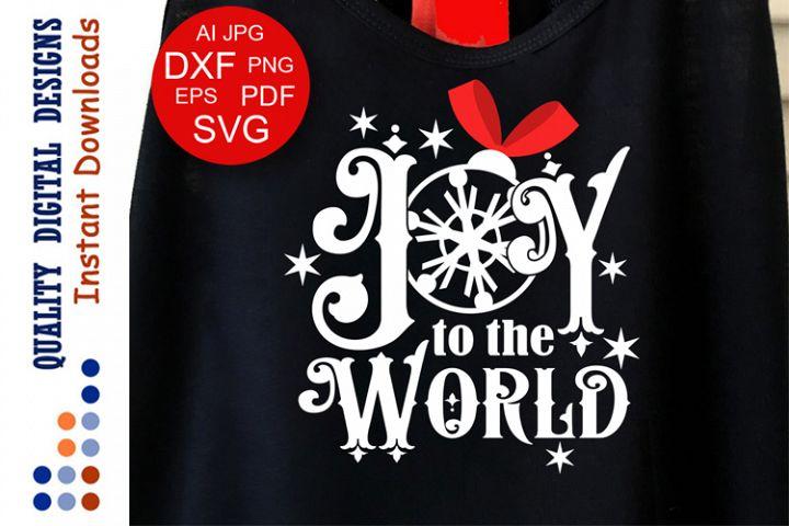 Joy to the world svg files sayings Xmas decor Christmas svg