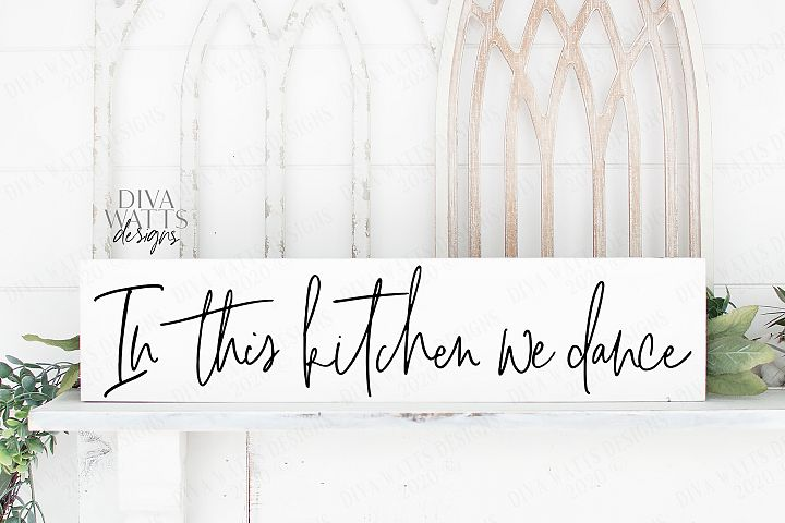 In This Kitchen We Dance - Farmhouse Handwriting Sign SVG