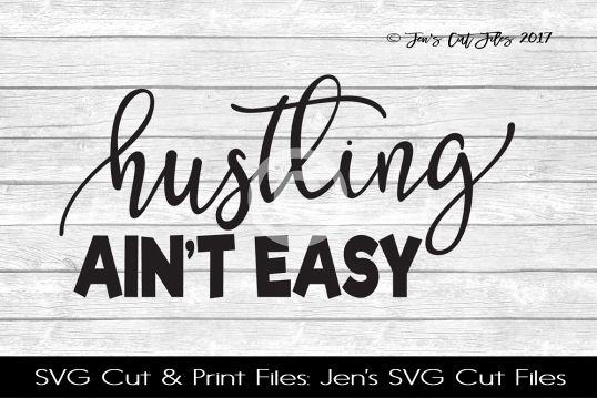 Hustling Aint Easy SVG Cut File