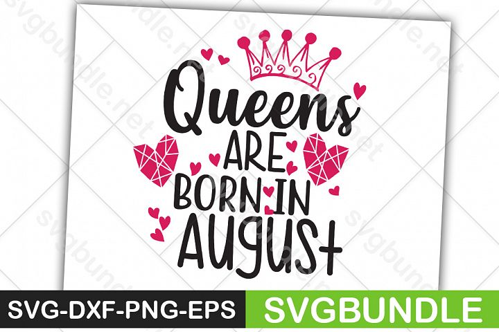 Queens are born in August svg