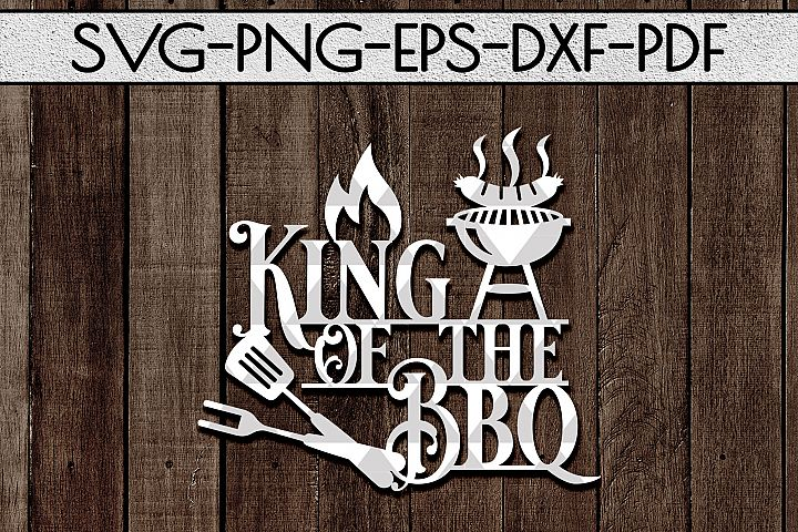 King Of The Bbq Sign Papercut Template, Summer Decor SVG DXF