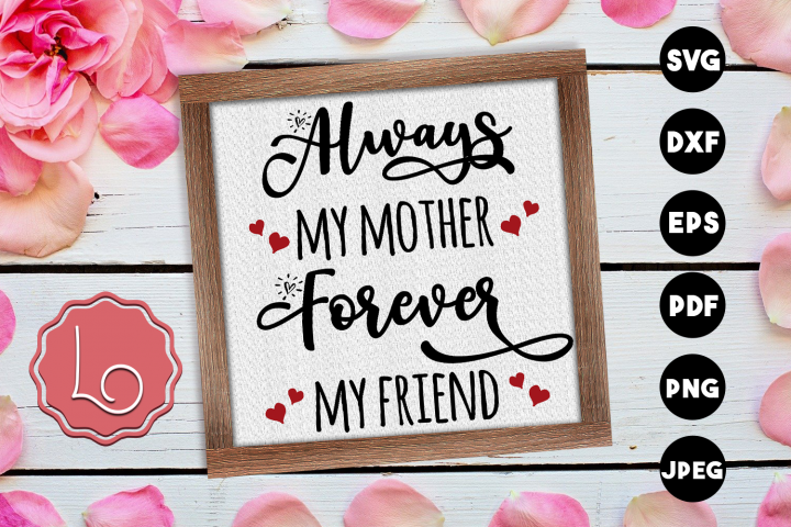 Always My Mother, Forever My Friend SVG